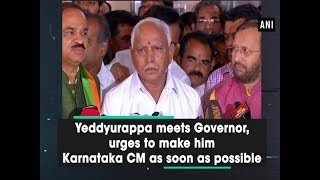 Yeddyurappa meets Governor, urges to make him Karnataka CM as soon as possible - Karnataka News