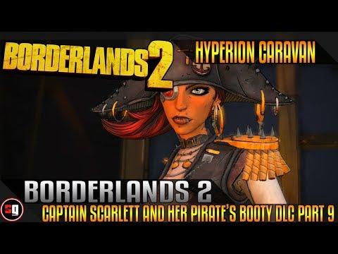 Borderlands 2: Captain Scarlett and her Pirate's Booty DLC Walkthrough Part 9 - Hyperion Caravan |
