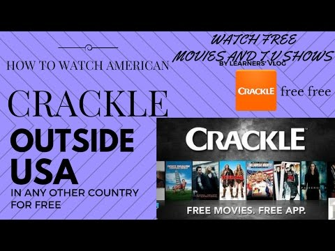 How to watch american crackle outside USA in any other