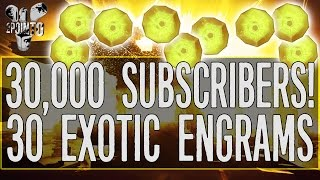 Destiny: OPENING 30 EXOTIC ENGRAMS - 30,000 SUBSCRIBERS - DESTINY INSANE EXOTIC ENGRAM OPENING X30