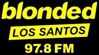 Blonded Los Santos 97.8 FM (GTA V Radio Station from Doomsday …