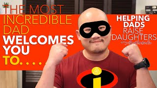 Most Incredible Dad Welcomes You