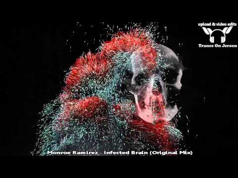 Monroe Ramirez - Infected Brain (Original Mix) ★★★【MUSIC VIDEO ToJ edit】★★★