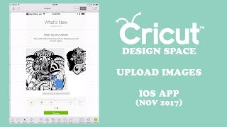 Cricut Design Space - IOS App How to Upload Images (Nov 2017)
