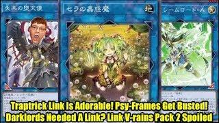 Traptrick Link Is Adorable! Psy-Frames Get Good! Darklord Link? Link V-Rains Pack 2 Spoiler