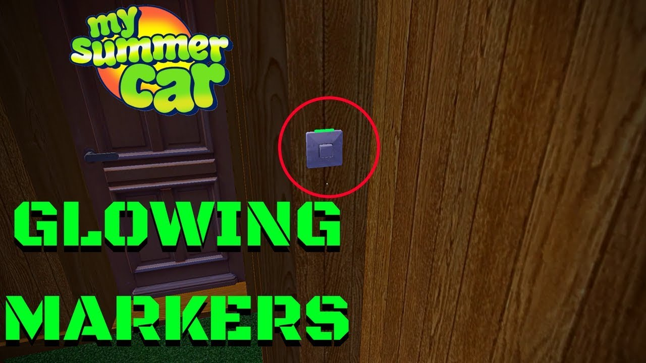 Glowing Light Switch Markers My Summer Car 105 Mod