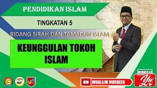 KEUNGGULAN TOKOH ISLAM (Sirah) Pendidikan Islam Tingkatan 5