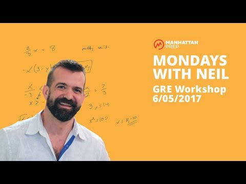 Mondays with Neil GRE Workshop - 6/5/2017 - Quant: Solving Equations and Verbal: Short RC Passages