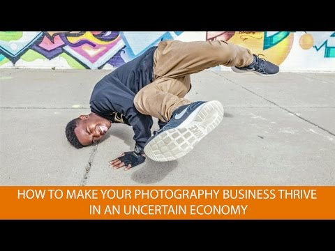 How to Make Your Photography Business Thrive in an Uncertain Economy