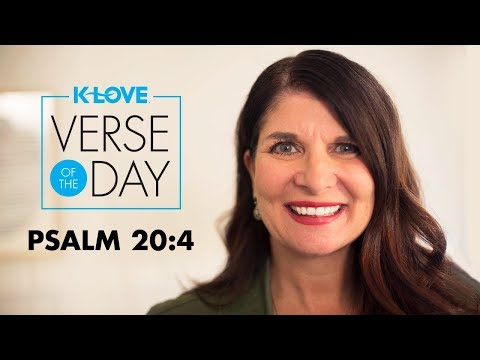 K-LOVE's Verse of the Day: Psalm 20:4