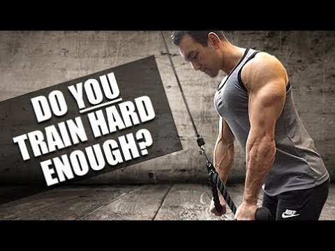 Do You REALLY Train Hard Enough For Maximum Gains?