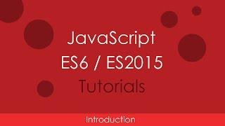 JavaScript ES6 / ES2015 Tutorials