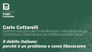 Carlo Cottarelli - Il debito italiano: perché è un problema e come liberarsene