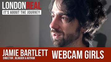 My Webcam Sex Worker Orgy - Jamie Bartlett   London Real