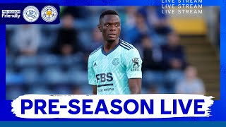 PRE-SEASON LIVE | Queens Park Rangers vs. Leicester City