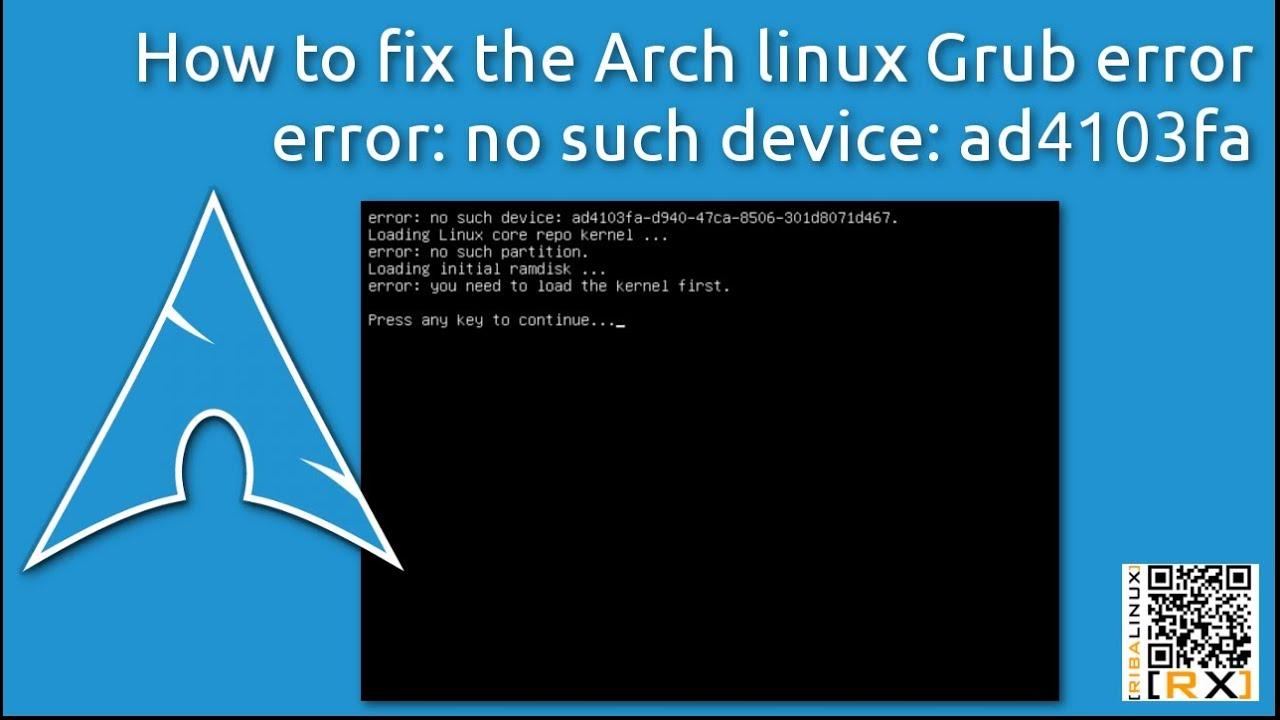How-to fix the Arch linux Grub error error: no such device: ad4103fa [HD]