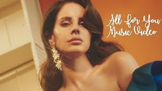 Lana Del Rey Ft. Wiz Khalifa, Snoop Dogg,  MGK & French Montana - All For You Official Video (Remix)