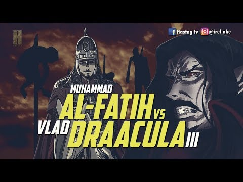 True Story  Kisah Dracula yang melawan Muhammad Al fatih di dalam dunia islam