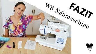 Fazit / Erfahrung mit der W6 Nähmaschine N 3300 Exklusive