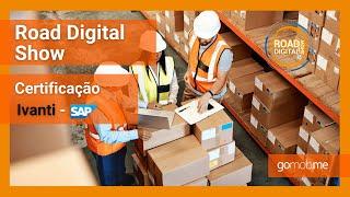 Road Digital Show Gomob #2 | Certificação SAP