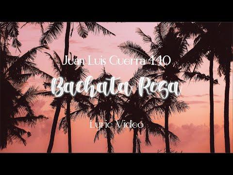 Juan Luis Guerra 4.40 – Bachata Rosa (Lyric video) Remastered