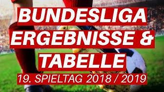 Bundesliga Ergebnisse und Tabellenstand aktuell nach dem 19. Spieltag 2018-2019