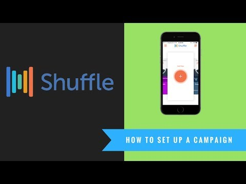 Shuffle App - How To Set Up A Campaign