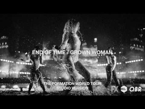 Beyoncé - End Of Time/Grown Woman (Live at The Formation World Tour Studio Version)