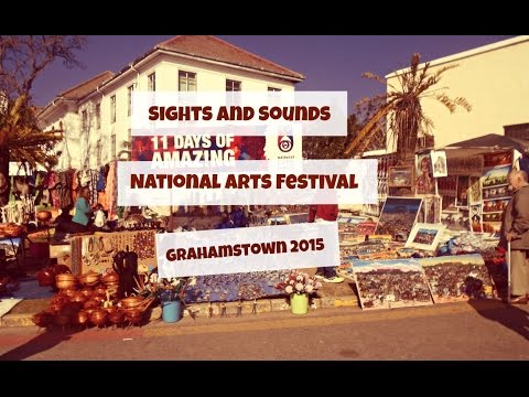 Grahamstown Arts Festival  South Africa 2015