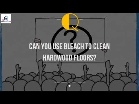 Can You Use Bleach To Clean Hardwood Floors%3F