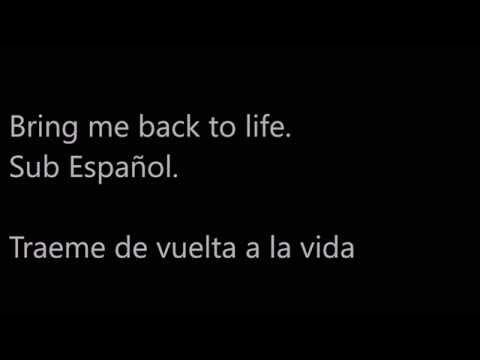 Bring me back to life Sub Español