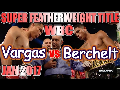 Francisco Vargas vs Miguel Berchelt - Jan. 2017 - WBC World Super Featherweight Championship