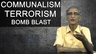 Total Number of Bomb Blast in India| who Did? | Communalism | Terrorism | by Dr Ram Puniyani.
