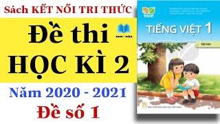 ĐỀ THI HỌC KÌ 2 | Tiếng Việt Lớp 1 | KẾT NỐI TRI THỨC VỚI CUỘC SỐNG | Đề kiểm tra