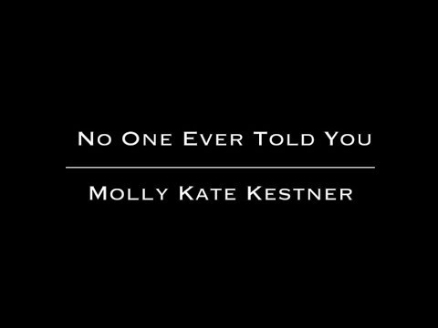 No One Ever Told You Lyric Video // Molly Kate Kestner - HD