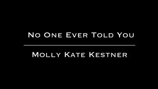 No One Ever Told You Lyric  // Molly Kate Kestner - HD