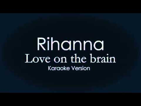Love on the brain Rihanna karaoke lyrics cover...