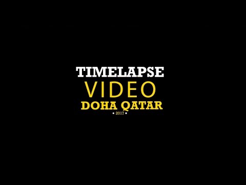 Timelapse Doha Qatar April 2017