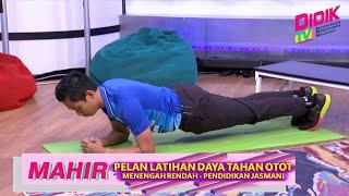 Mahir (2021)   Menengah Rendah : Pendidikan Jasmani – Pelan Latihan Daya Tahan Otot