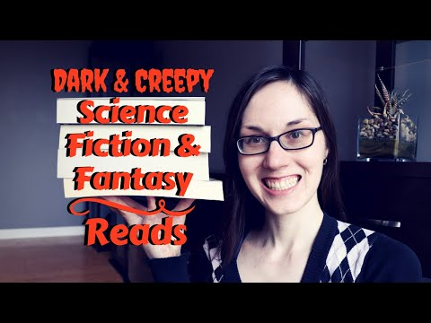 Dark & Creepy Science Fiction & Fantasy Reads | #booktubesff #bookreviews