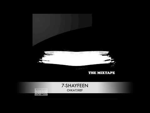 7- SHAYFEEN chkat3ref( BYAD OU K7AL MIXTAPE )