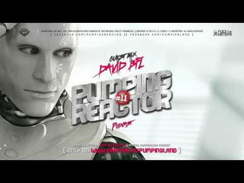 Pumping Reactor Podcast #11 Guest Mix [David BFL - ESPANIA]