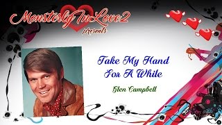 Glen Campbell - Take My Hand For A While