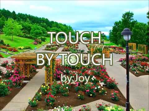 TOUCH BY TOUCH-by-Joy(w/lyrics)created By:Zairah