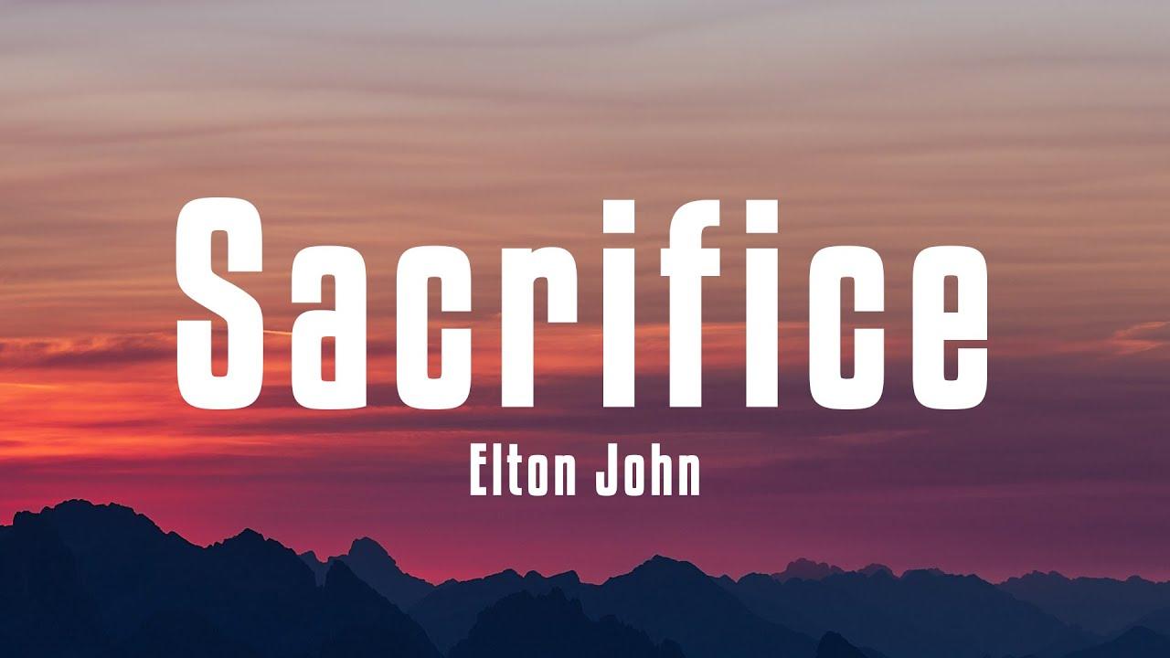 Download Elton John - Sacrifice (Lyrics)