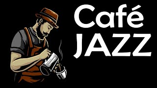 Relaxing Cafe JAZZ - Smooth & Exquisite Coffee JAZZ Music