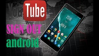 how to sign out of youtube app || youtube signout problem solved 2018