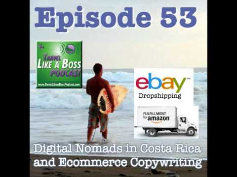 Ep 53 - Surfing Costa Rica, Ecommerce Copywriting, Digital Nomads In Chiang Mai
