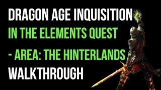Dragon Age Inquisition Walkthrough In The Elements Quest (The Hinterlands) Gameplay Let