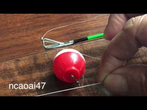 How To Use Bobbers Fishing -Two Usage - DIY Fishing Tips -Hai Cách Dùng Một Phao Câu Cá .